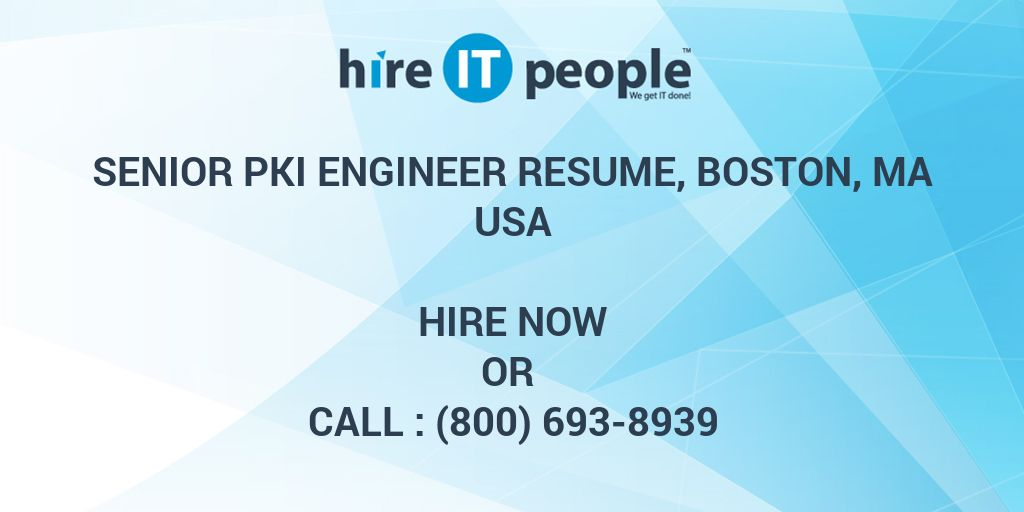 Senior PKI Engineer resume, Boston, MA - Hire IT People - We get IT done