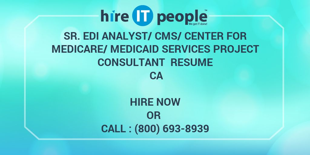 Sr  EDI Analyst/CMS/Center for Medicare/Medicaid Services