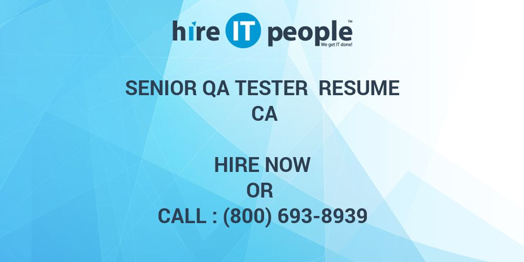 senior qa tester resume ca hire it people we get it done