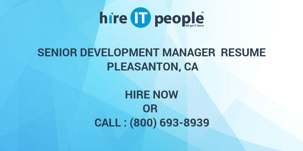 Senior Development Manager Resume Pleasanton, CA - Hire IT People ...
