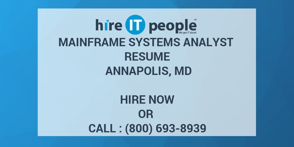 Mainframe Systems Analyst Resume Annapolis, MD - Hire IT People - We