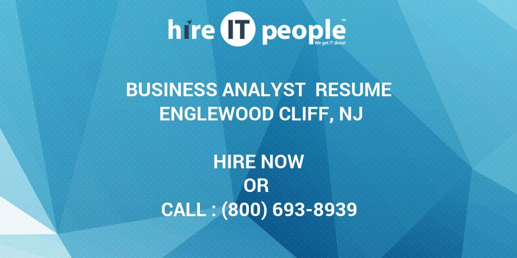 BUSINESS ANALYST Resume Englewood Cliff, NJ - Hire IT People - We ...