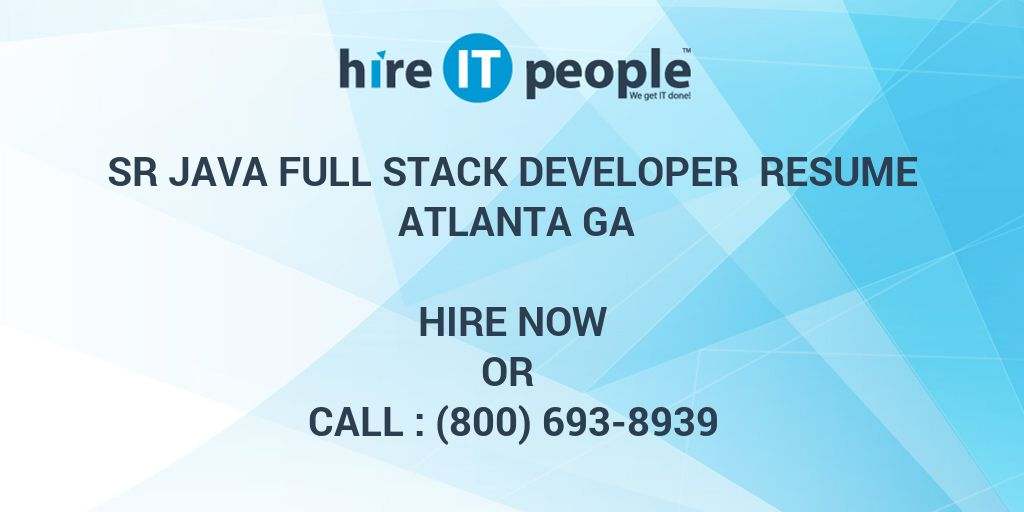 sr java full stack developer resume atlanta ga hire it people we get it done - Full Stack Java Developer Resume
