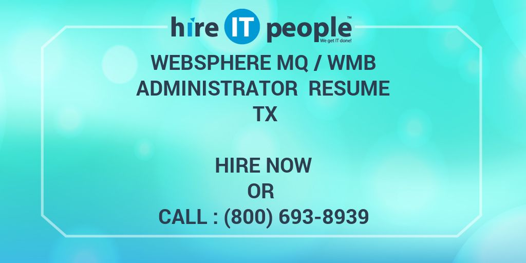 websphere mq   wmb administrator resume tx - hire it people