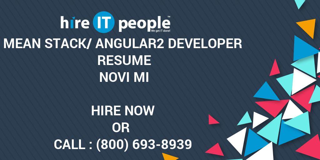 mean stack angular2 developer resume novi mi hire it people we