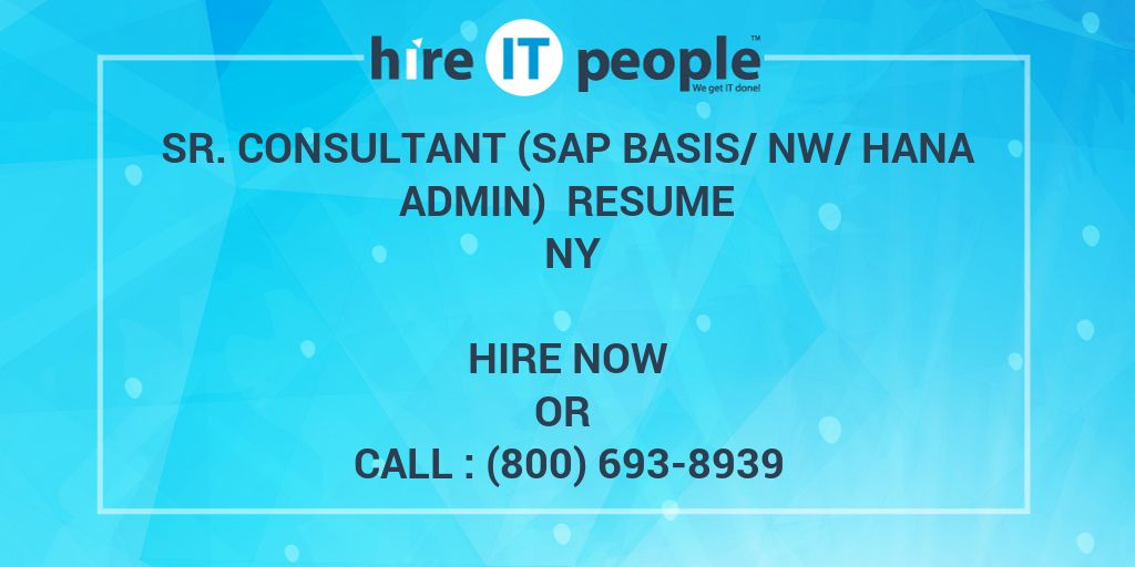 Sr  Consultant (SAP BASIS/NW/HANA Admin) Resume NY - Hire IT