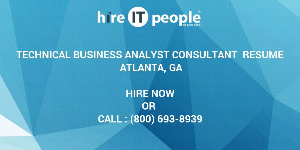 Technical Business Analyst Consultant Resume Atlanta Ga Hire It