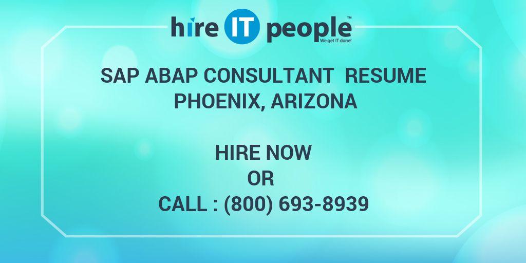SAP ABAP Consultant Resume Phoenix, Arizona - Hire IT People - We