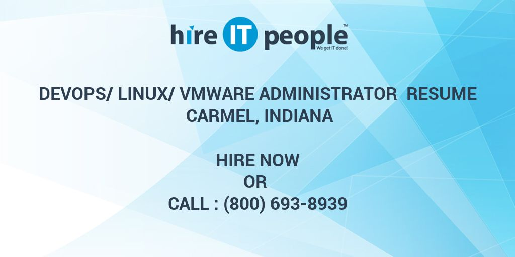 Devops Linux Vmware Administrator Resume Carmel Indiana Hire It