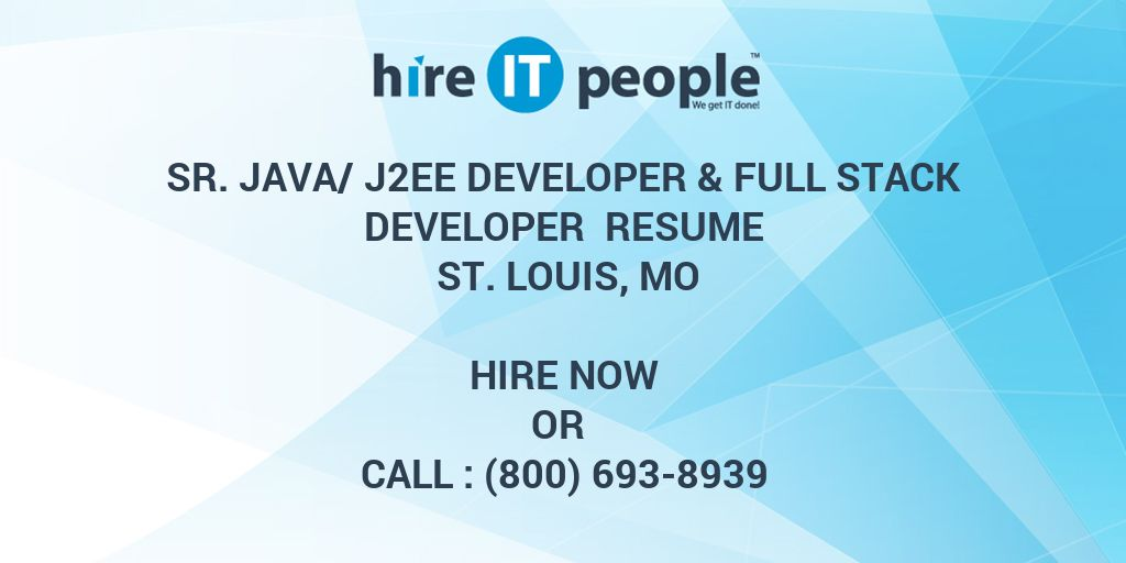sr java j2ee developer full stack developer resume st louis mo