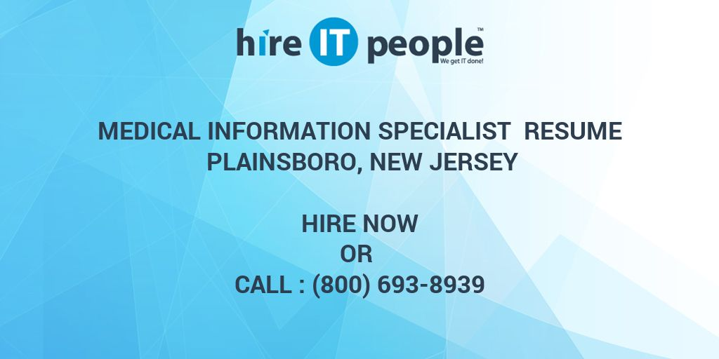 medical information specialist resume plainsboro new jersey hire it people we get it done - Medical Information Specialist