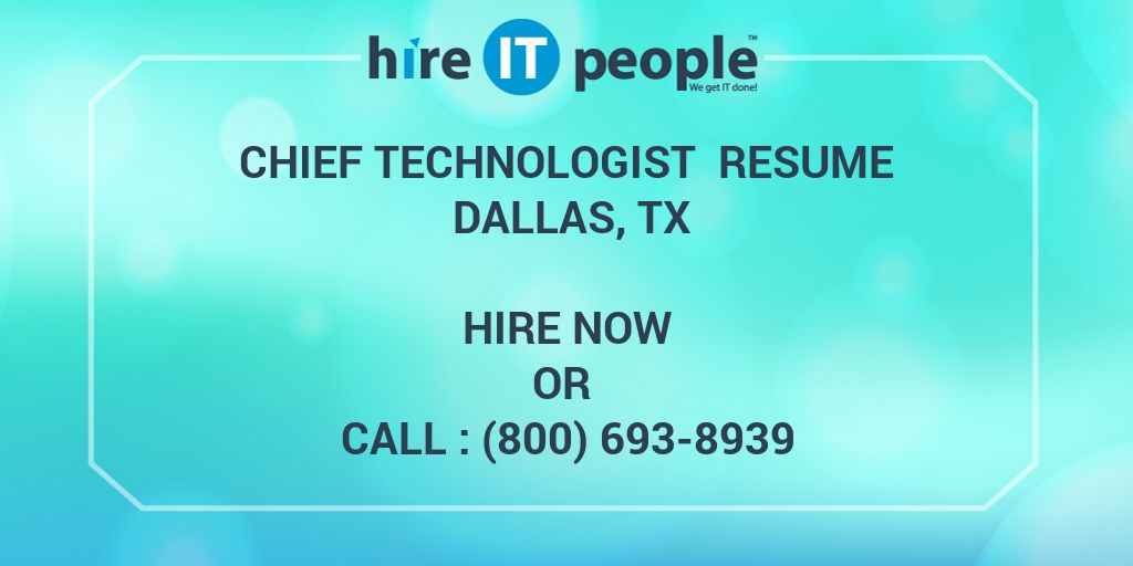 Chief Technologist Resume Dallas Tx Hire It People We