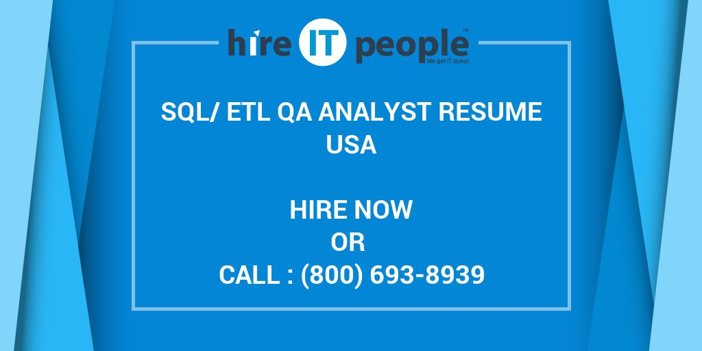 Sql Etl Qa Analyst Resume Hire It People We Get It Done
