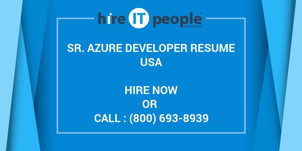 Sr  Azure Developer Resume - Hire IT People - We get IT done