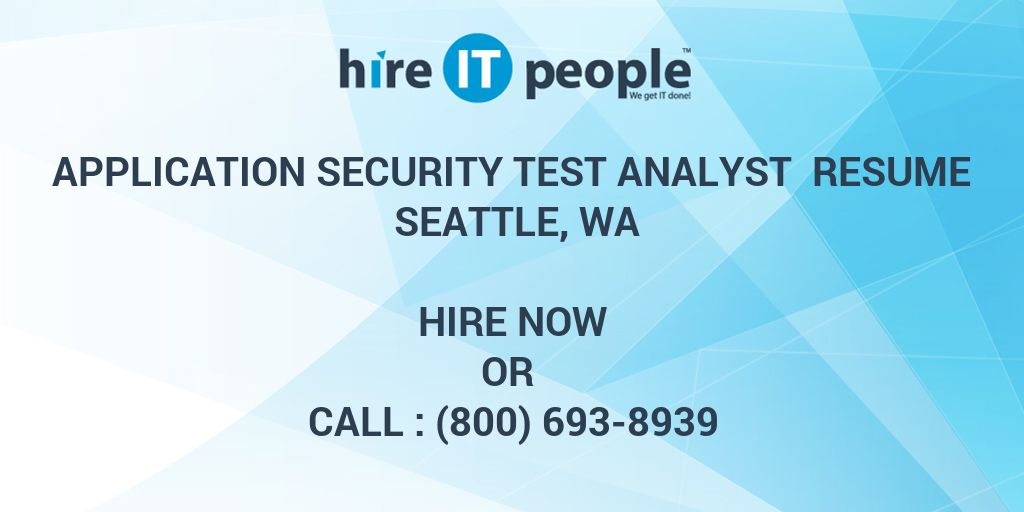 Application Security Test Analyst Resume Seattle, WA - Hire IT ...