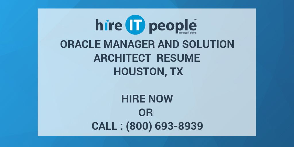 Oracle Manager and Solution Architect Resume Houston, TX - Hire IT ...