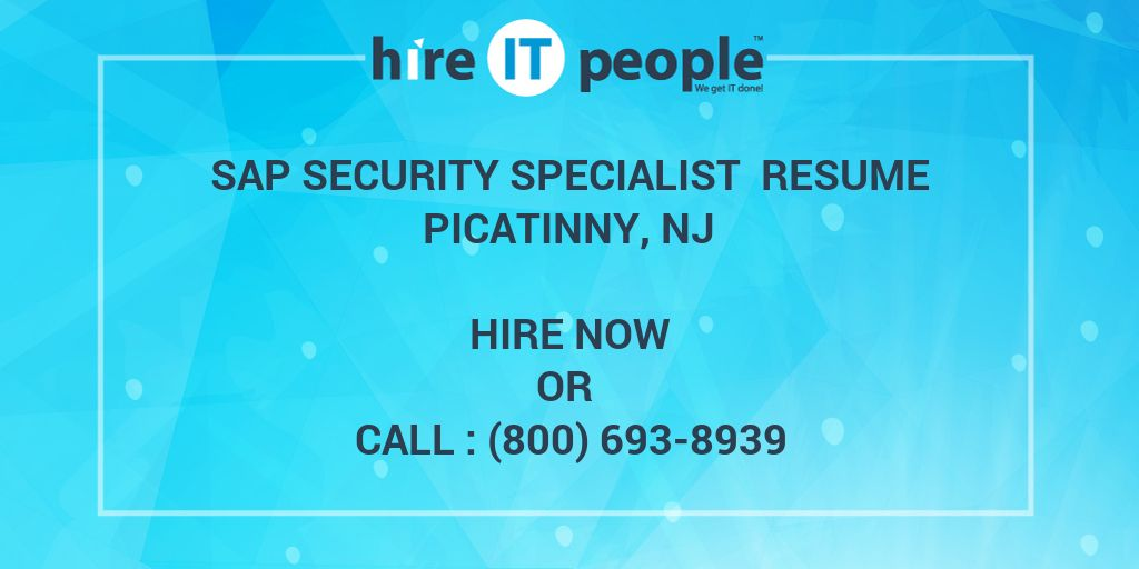 Sap Security Specialist Resume Picatinny, NJ - Hire IT People - We ...