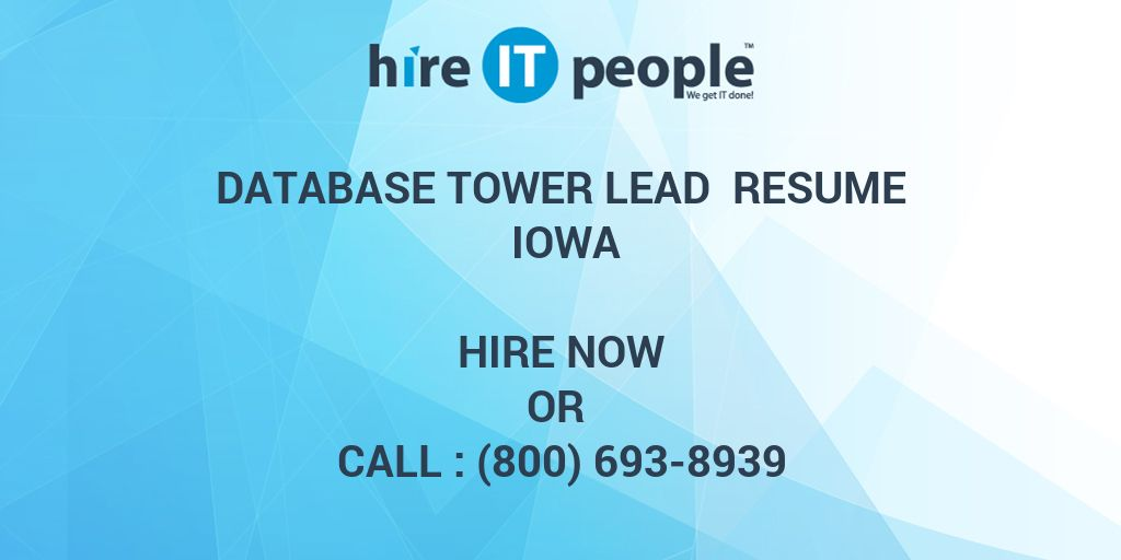 Database Tower Lead Resume Iowa Hire It People We Get