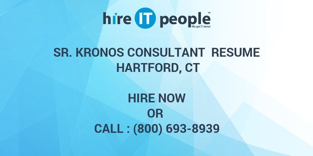 sr kronos consultant resume hartford ct hire it people we