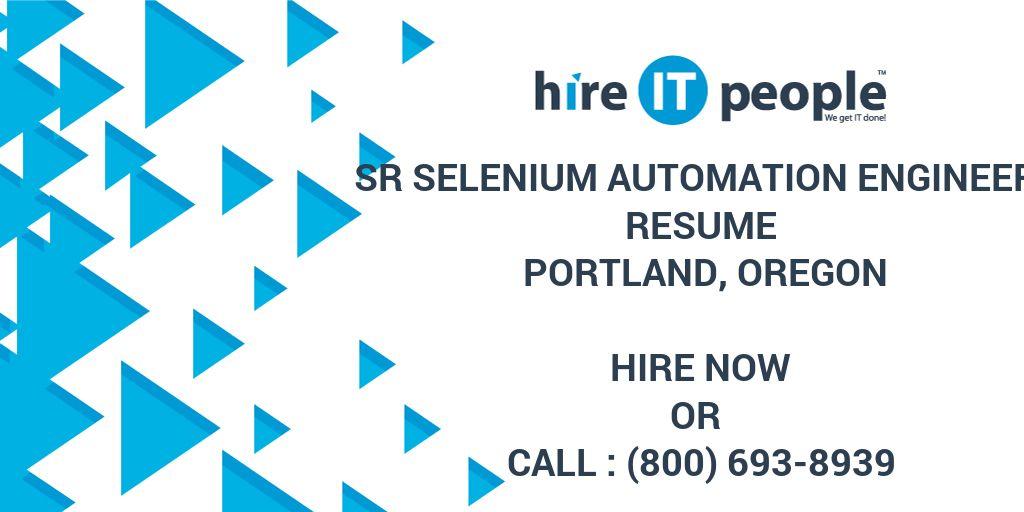 Sr Selenium Automation Engineer Resume Portland, Oregon - Hire IT ...