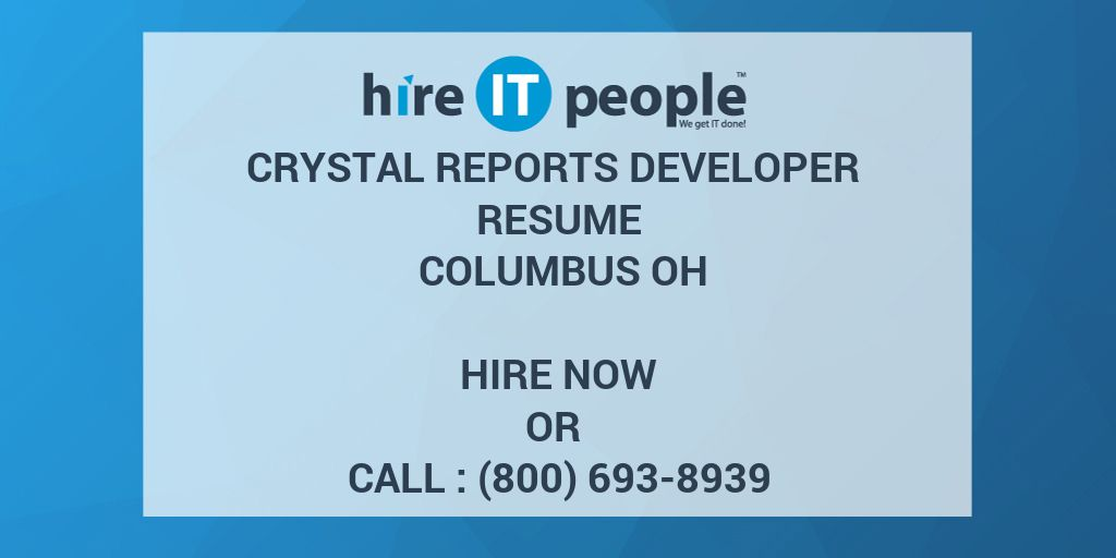 crystal reports developer resume columbus oh hire it people we