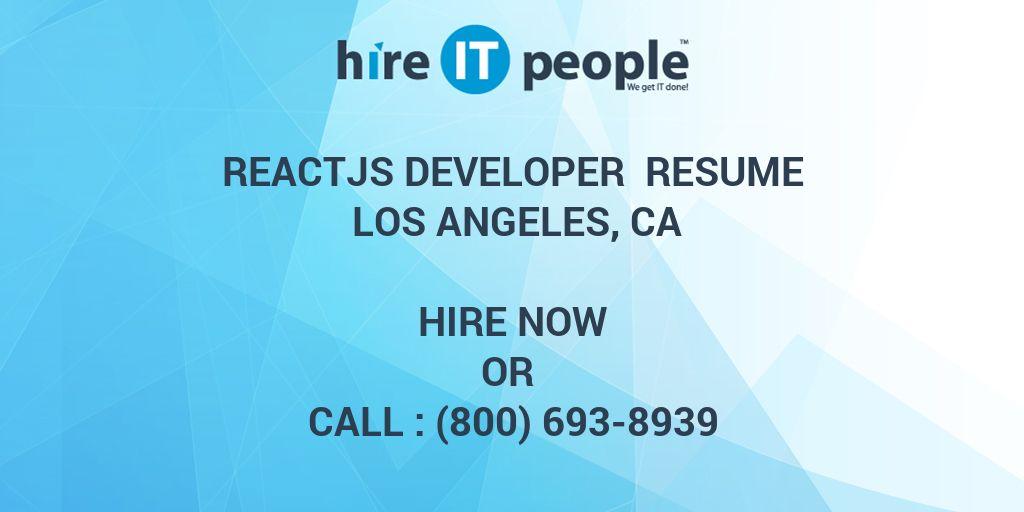 reactjs developer resume los angeles ca hire it people we get