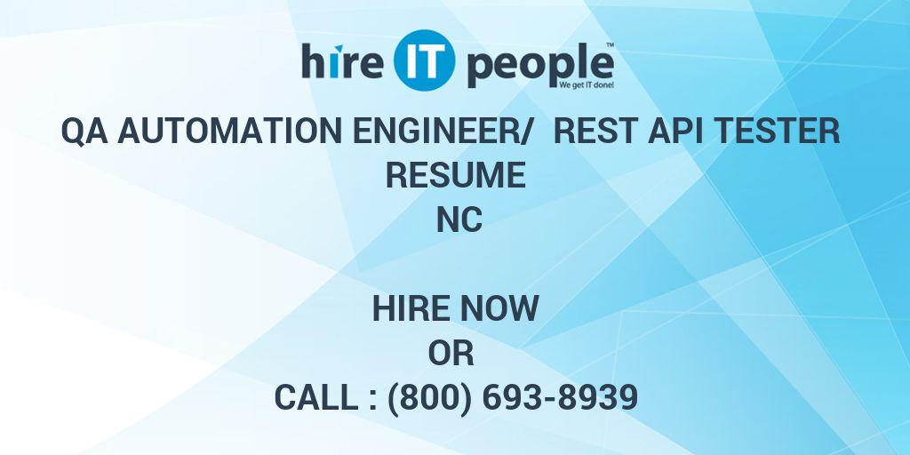 qa automation engineer rest api tester resume nc hire it people