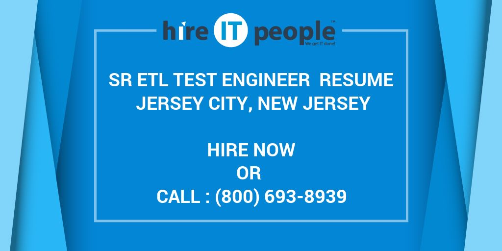 Sr ETL Test Engineer Resume Jersey City, New Jersey - Hire IT People ...