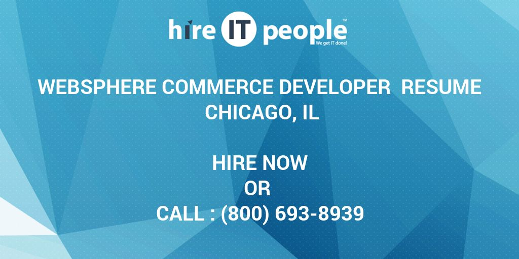 websphere commerce developer resume chicago il hire it people