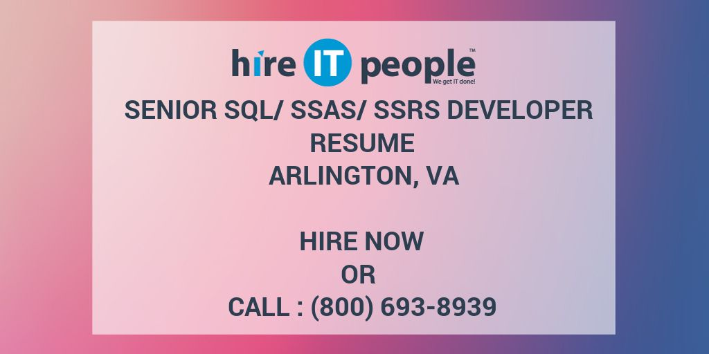 Senior SQL/SSAS/SSRS Developer Resume Arlington, VA - Hire IT People