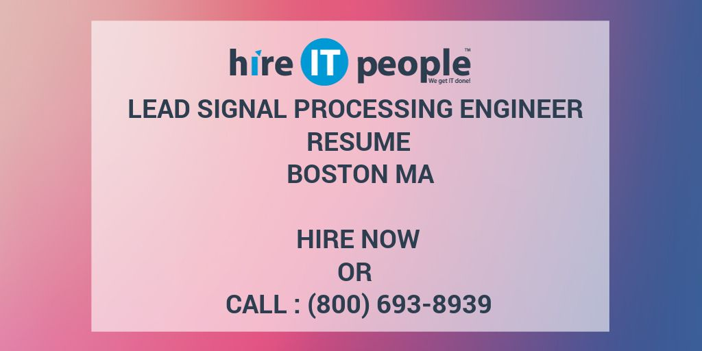 Lead Signal Processing Engineer Resume Boston MA - Hire IT People