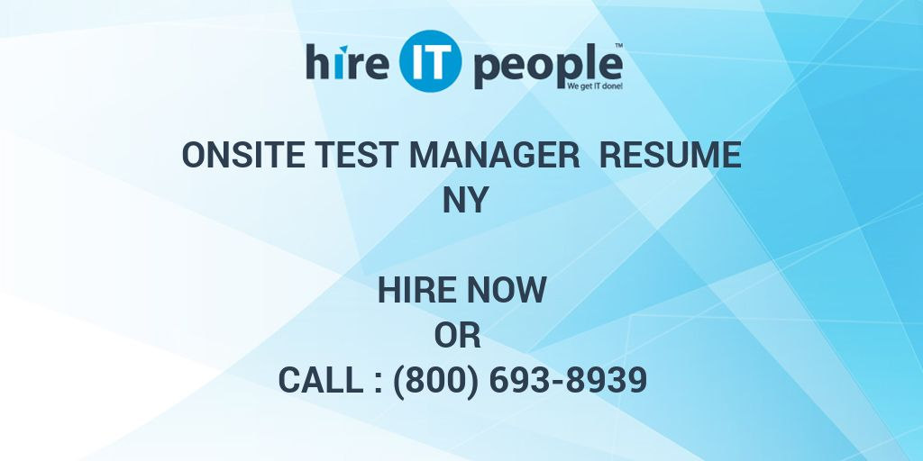 Onsite Test Manager Resume NY - Hire IT People - We get IT done