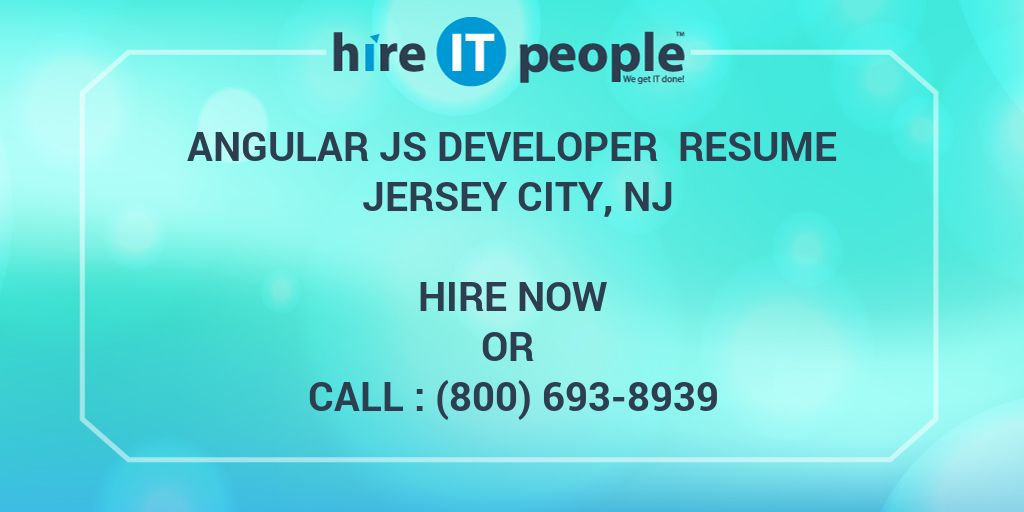 Angular JS Developer Resume Jersey City, NJ - Hire IT People - We
