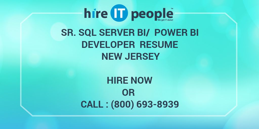 sr sql server bi power bi developer resume new jersey hire it