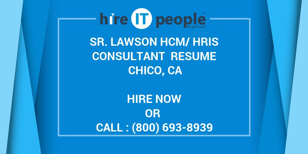 sr lawson hcmhris consultant resume chico ca hire it people we get it done