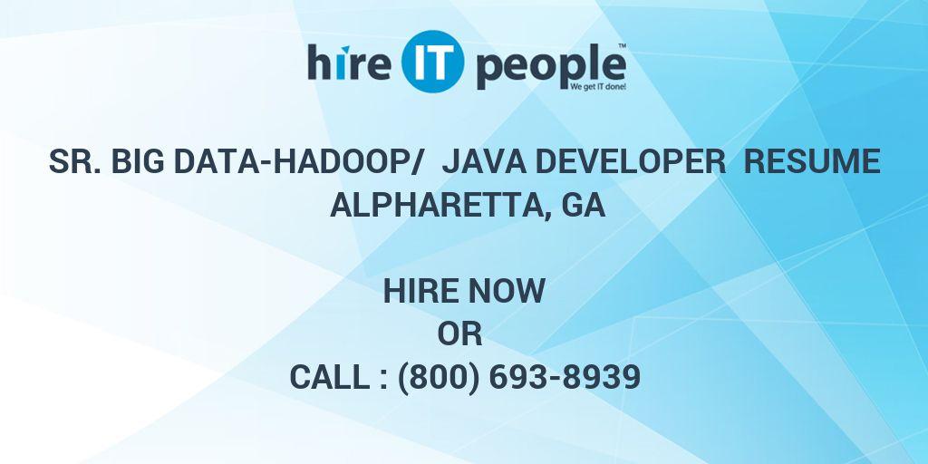 sr big data hadoop java developer resume alpharetta ga hire it people we get it done - Big Data Resume