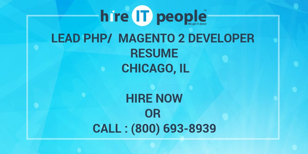 lead php   magento 2 developer resume chicago  il