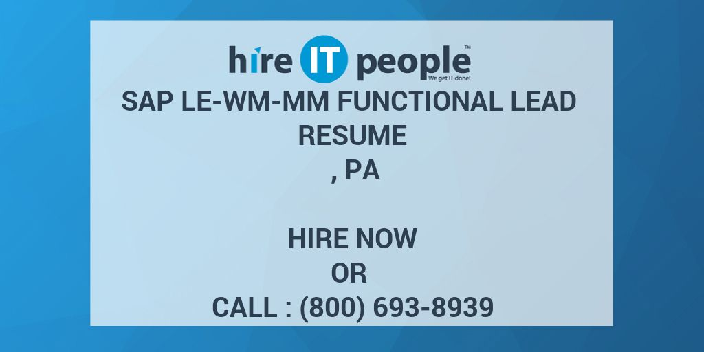 SAP LE-WM-MM Functional Lead Resume , PA - Hire IT People - We get