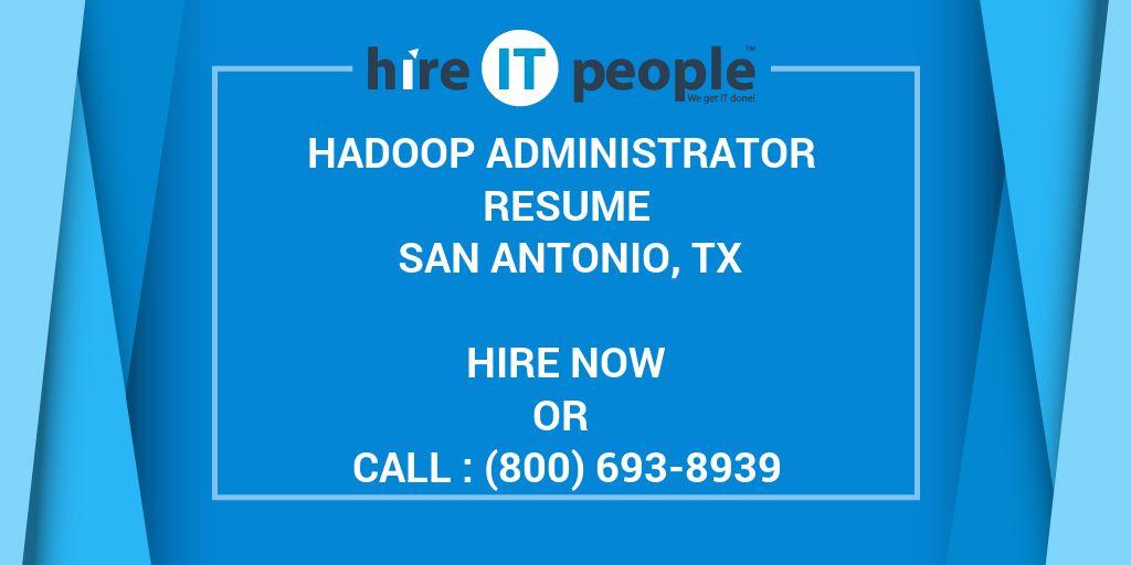 hadoop administrator resume san antonio tx hire it people we