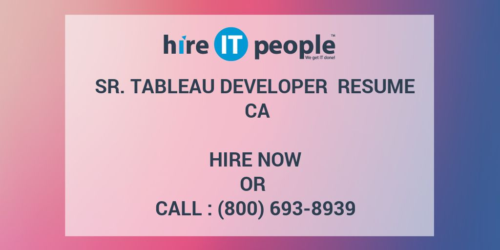 sr  tableau developer resume ca - hire it people