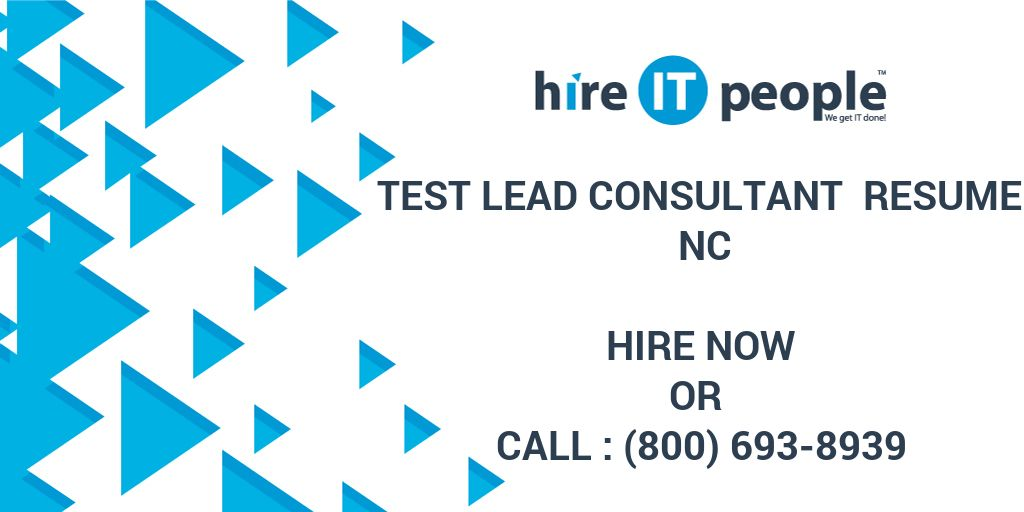 Test Lead Consultant Resume NC - Hire IT People - We get IT done