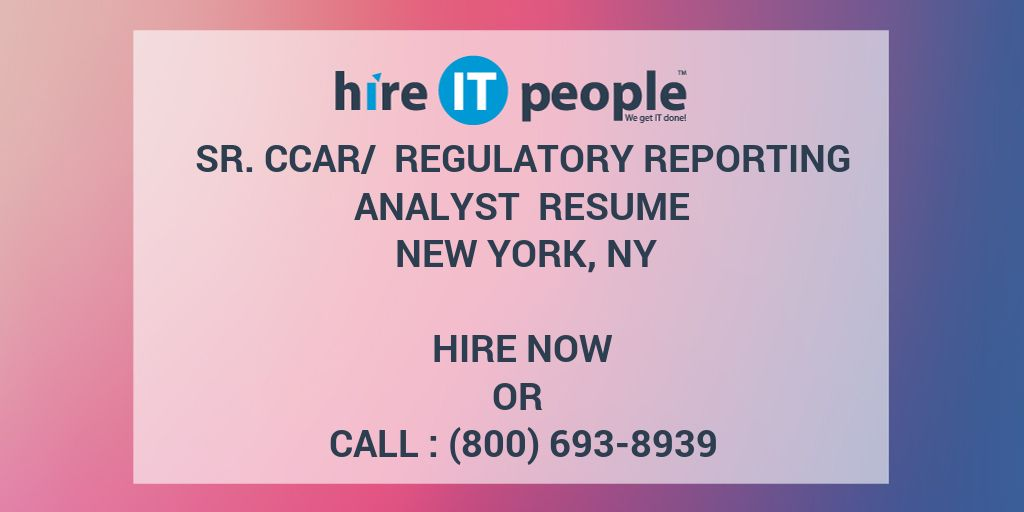 Sr Ccar Regulatory Reporting Analyst Resume New York Ny Hire It