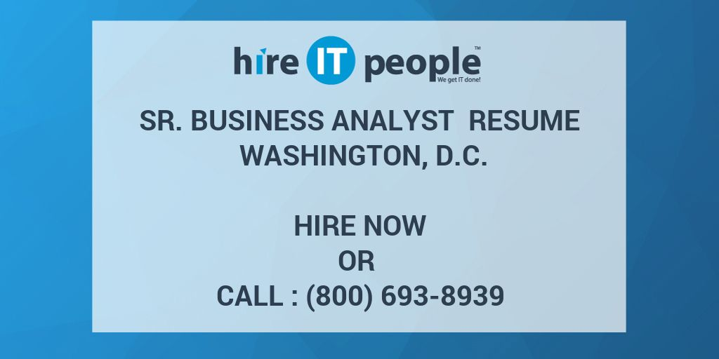 Sr. Business Analyst Resume Washington, D.C. - Hire IT People - We ...
