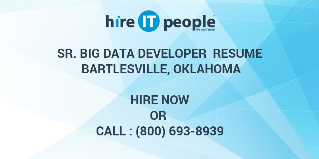 Sr  Big Data Developer Resume Bartlesville, Oklahoma - Hire