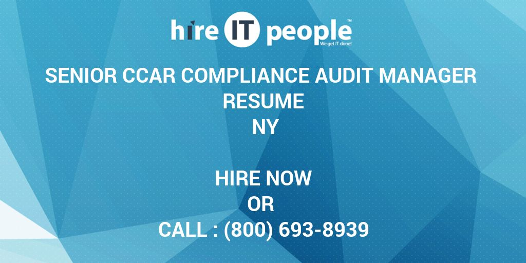 Senior CCAR Compliance Audit Manager Resume NY - Hire IT People - We ...