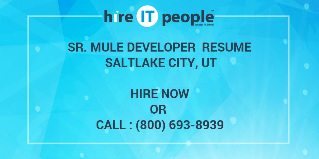 Sr  Mule Developer Resume SaltLake City, UT - Hire IT People