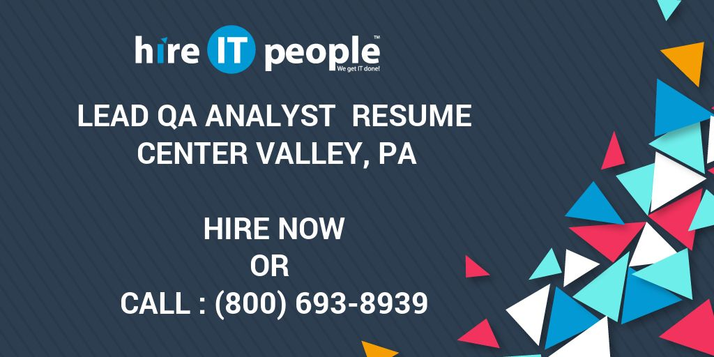 Lead QA Analyst Resume Center Valley, PA - Hire IT People