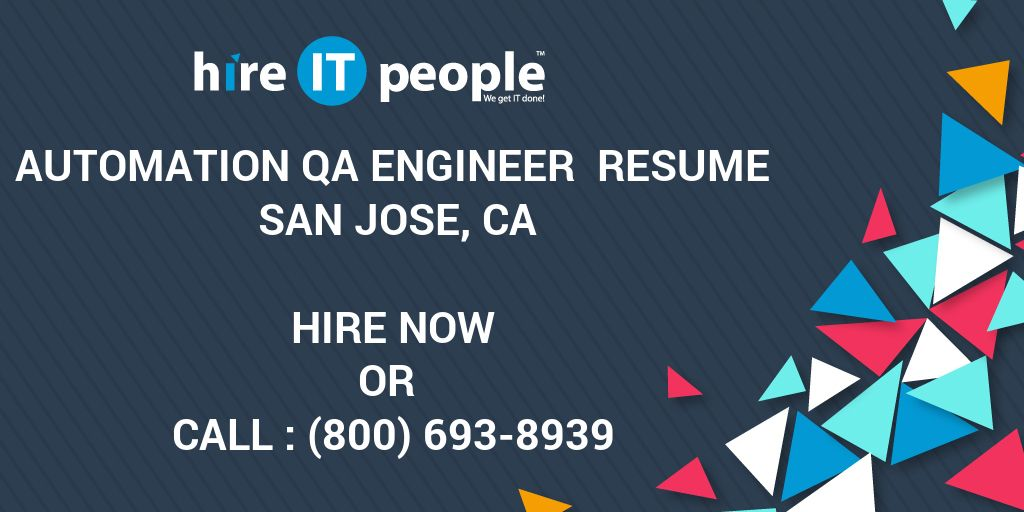 Automation QA Engineer Resume San Jose, CA - Hire IT People - We get ...