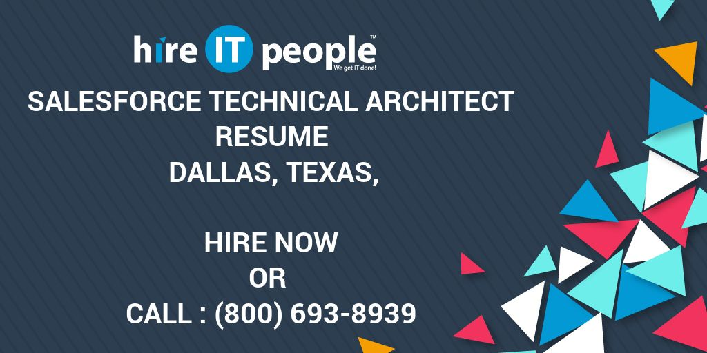 salesforce technical architect resume dallas texas hire it