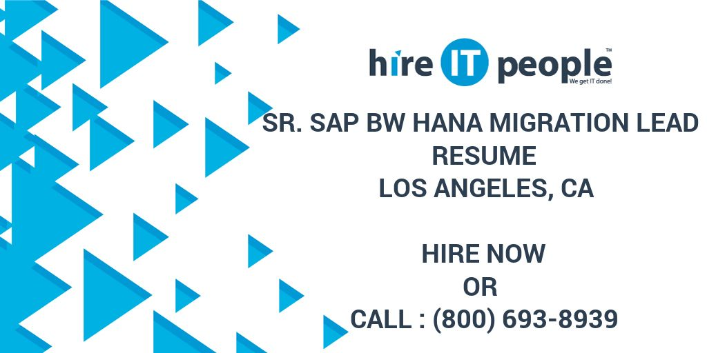 Sr  SAP BW HANA Migration Lead Resume Los Angeles, CA - Hire IT